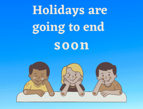 Holidays are going to end now..